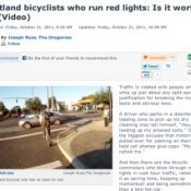 "The Oregonian asks: ""Portland bicyclists who run red lights: Is it worth it?"""