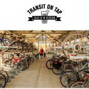 Transit on Tap: Bikes + Transit