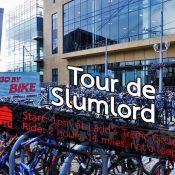 Tour de Slumlord