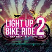 Light Up Ride II: Hawaiian Shirt Edition