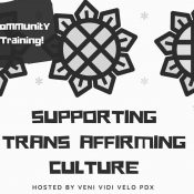 Community Training: Supporting Trans Affirming Culture