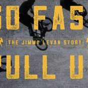 Go Fast Pull Up: The Jimmy Levan Story (Film)
