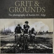 Grit & Grounds: Photography of Aaron D.C. Edge