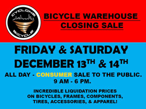 Cyclone Bicycle Supply Warehouse Liquidation Sale