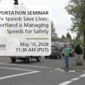 PSU/PBOT Seminar: Safe Speeds Save Lives (Virtual)