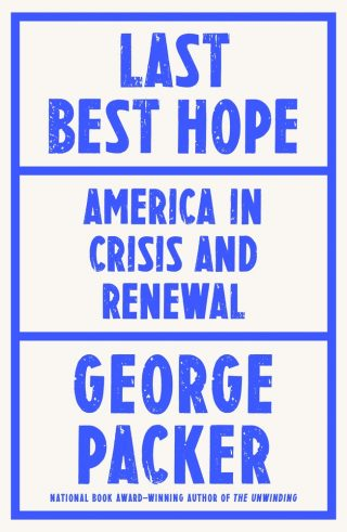 Cover of Last Best Hope by George Packard