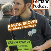 BikePortland Podcast: An interview with Aaron Brown from No More Freeways