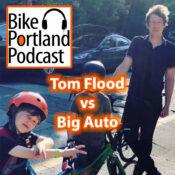 BikePortland Podcast: Tom Flood turns Big Auto's biggest weapon against them